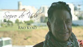 Sopro de Vida - RÃO KYAO - Official EPK | Seivabruta.org
