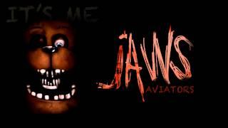 Aviators - Jaws (Five Nights at Freddy's Song)