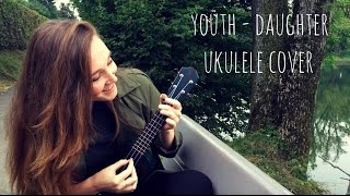 Youth - Daughter, Ukulele Cover  ||  Mónica Morado