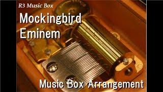 Mockingbird/Eminem [Music Box]