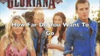 Gloriana-How Far Do You Want To Go