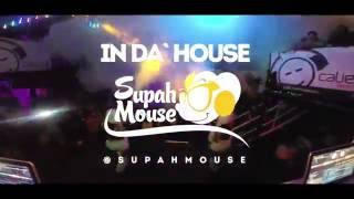 SUPAH MOUSE | IN DA HOUSE @ CHILL OUT