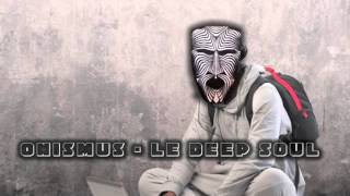 Onismus - Le Deep Soul (Moletjie2PLK Percussion Dub)