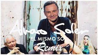 ♪ Andrzej Duda & SexMasterka & Jarosław Kaczyński - El Mismo Sol