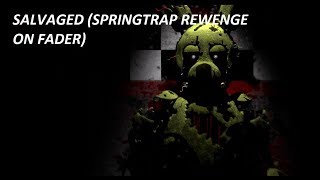 [SFM/FNAF] Salvaged (Springtrap / Mihael revenge is on father PART 1)