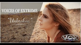 "Voices of Extreme -  ""Unbroken""  Official Video"