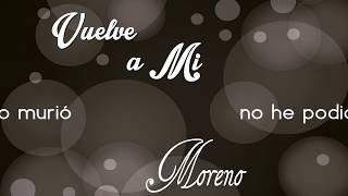 VUELVE A MI - MORENO El Fonógrafo
