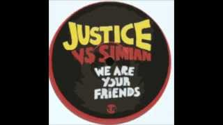 Justice VS Simian - We Are Your Friends