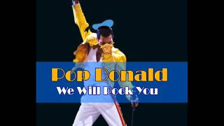 Pop Donald - We Will Rock You