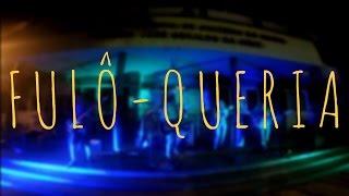 """Fulô - """"Queria"""" (ao vivo)"""