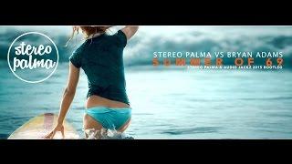 Stereo Palma vs Bryan Adams - Summer of '69 (Bootleg)