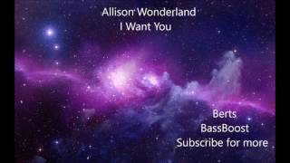 Alison Wonderland-I Want You (Bass Boosted)