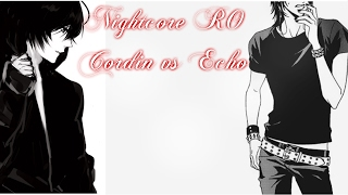 Nightcore - Codrin vs Echo