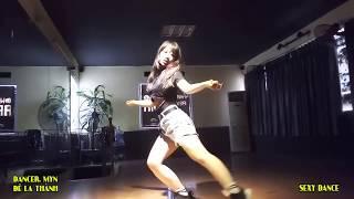 LÀ CON GÁI PHẢI XINH  - DANCER. MYN - SEXY DANCE   HỌC NHẢY HIỆN ĐẠI