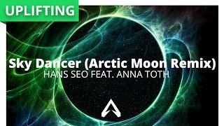 Hans Seo Feat. Anna Toth - Sky Dancer (Arctic Moon Remix)