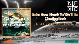 Raise Your Hands Vs We´ll Be Coming Back (Ummet Ozcan Mashup 538 Jingle Ball)