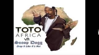 Snoop Dogg vs Toto (Drop It Like It's Hot vs Africa) remix