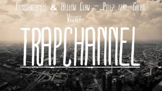 Flosstradamus & Yellow Claw ~ Pillz feat Green Velvet)