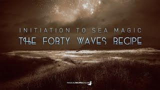 The Forty Waves Recipe