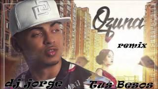 Ozuna   Tus Besos remix dj jorge mp3