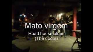 Road house blues - Mato virgem (Live in leão 24-03-2012)