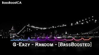 G-Eazy - Random [BassBoosted]