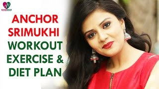 Anchor Srimukhi  Workout Routine Exercise Diet Plan | Womens Health | - Health Sutra