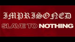 IMPRISONED - Slave To Nothing (Official Music Video)