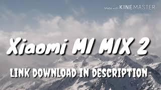 Ringtone download- Xiaomi MI MIX 2