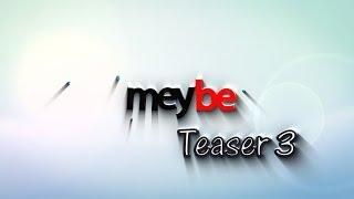 Meybe 2014 Teaser 3