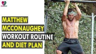 Matthew McConaughey Workout Routine & Diet Plan    Health Sutra - Best Health Tips