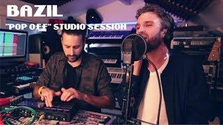 Bazil - Pop Off [Studio Session]