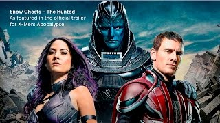 Snow Ghosts – The Hunted – music from the X-Men: Apocalypse trailer