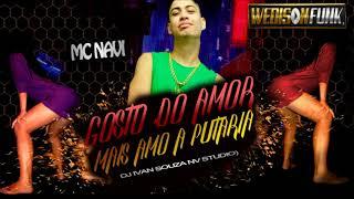 MC Navi  - Gosto do Amor , Mais eu amo a Putaria ( DJ IVAN SOUZA )2018