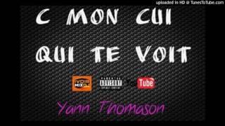 C MON CUI QUI TE VOIT  (audio officiel) - yann thomason