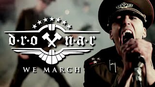 DROTTNAR - WE MARCH (OFFICIAL)