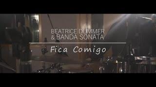 Beatrice Dummer, Banda Sonata - Fica Comigo (video clipe)