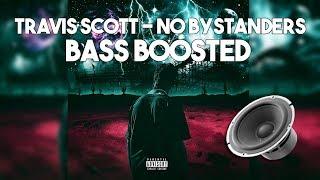 Travis Scott - No Bystanders (BASS BOOSTED)