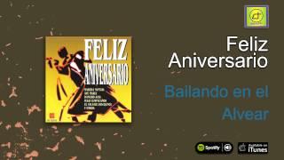 Feliz Aniversario / La música para tu fiesta - Bailando en el Alvear