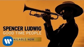 Spencer Ludwig - Good Time People (Official Audio)