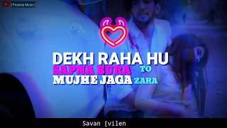 Dekh Raha Hoon Sapna Buraa Main Whatsapp Status Just For You...