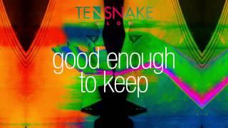Tensnake - Good Enough To Keep
