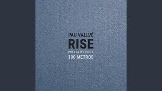 Rise (Per a la pel·lícula '100 metros')