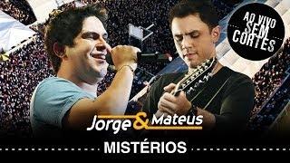 Jorge e Mateus - Mistérios - [DVD Ao Vivo Sem Cortes] - (Clipe Oficial)