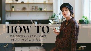 FAIRE DU BON CAFÉ VERSION ZÉRO DÉCHET   Coline