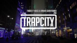 ZHU - Faded (T-Mass & Arman Cekin Remix)