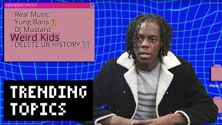 Yung Bans on Real Music, Weird Kids, and the Worst Thing on the Internet | Trending Topics