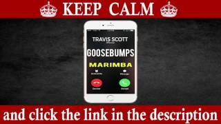 Goosebumps iPhone Ringtone - Latest Marimba Remix Ringtone - Travis Scott