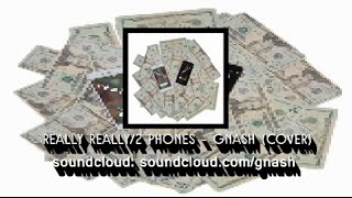 Really Really 2 phones -gnash (Lyrics)