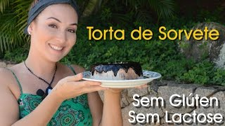 TORTA DE SORVETE | Sem Glúten e Sem Lactose